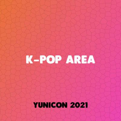 K-Pop Area | Yunicon 2021